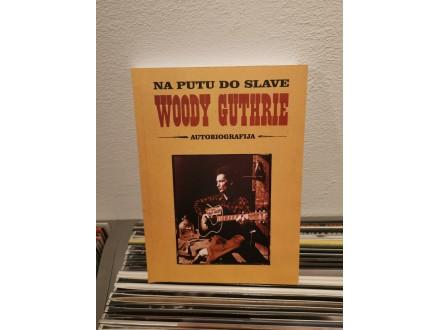 Woody Guthrie – NA PUTU DO SLAVE