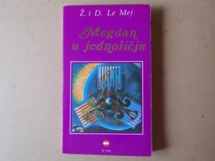 Ž. i D. Le Mej - MEGDAN U JEDNOLIČJU