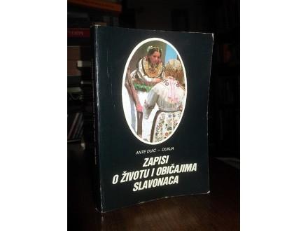 ZAPISI O ŽIVOTU I OBIČAJIMA SLAVONACA - Ante Duić