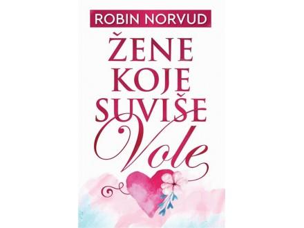 ŽENE KOJE SUVIŠE VOLE - Robin Norvud