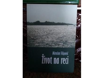 ŽIVOT NA RECI + CD, Miroslav Filipović