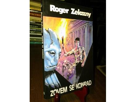 ZOVEM SE KONRAD - Roger Zelazny