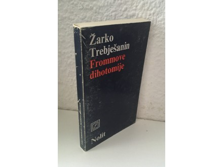 Žarko Trebješanin - Fromove dihotomije
