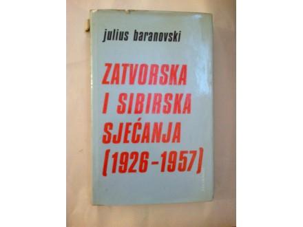 Zatvorska i Sibirska sjećanja - Julius Baranovski