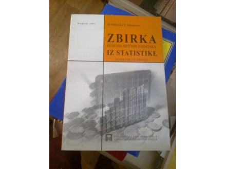 Zbirka rešenih ispitnih zadataka iz statistike Marković