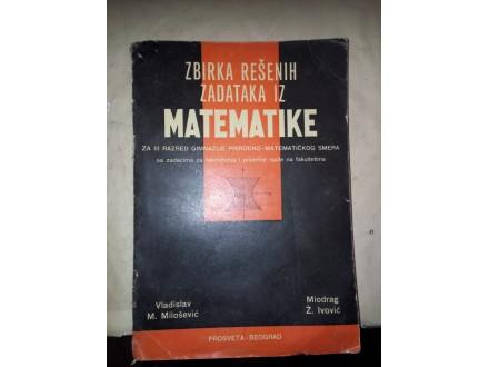 Zbirka rešenih zadataka iz matematike Milošević Ivović