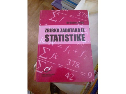 Zbirka zadataka iz Statistike - dr Violeta Tošić