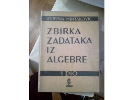 Zbirka zadataka iz algebre I deo - Stjepan Mintaković