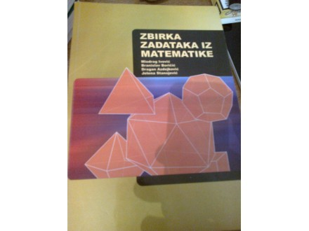 Zbirka zadataka iz matematike - Ivović; Boričić; ekof