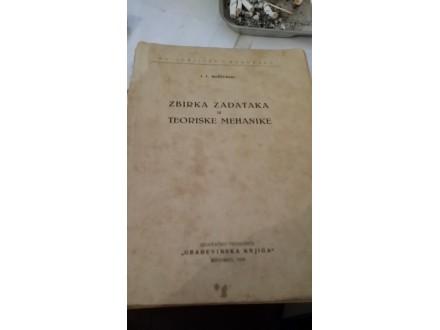 Zbirka zadataka iz teoriske mehanike - I. V. Meščerski