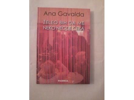 Želeo bih da me neko negde čeka - Ana Gavalda