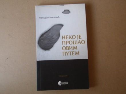 Želidrag Nikčević - NEKO JE PROŠAO OVIM PUTEM