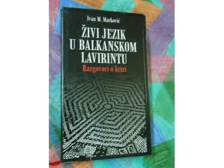 Živi jezik u Balkanskom lavirintu Ivan M.Marković
