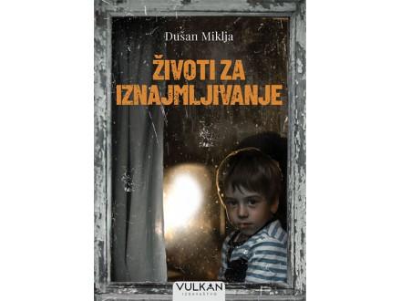 Životi za iznajmljivanje - Dušan Miklja