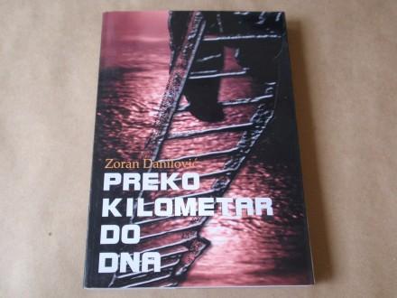 Zoran Danilović - Preko kilometar do dna