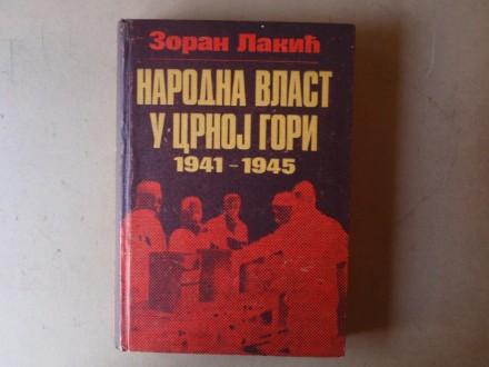 Zoran Lakić - NARODNA VLAST U CRNOJ GORI 1941 - 1945