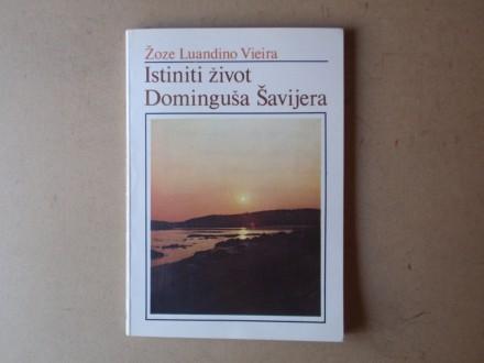 Žoze Vieira - ISTINITI ŽIVOT DOMINGUŠA ŠAVIJERA