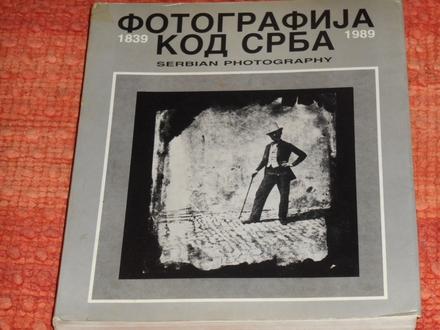 fotografija kod srba 1839 - 1989.