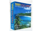 1001 Escapes To Make Before You Die - Helen Arnold
