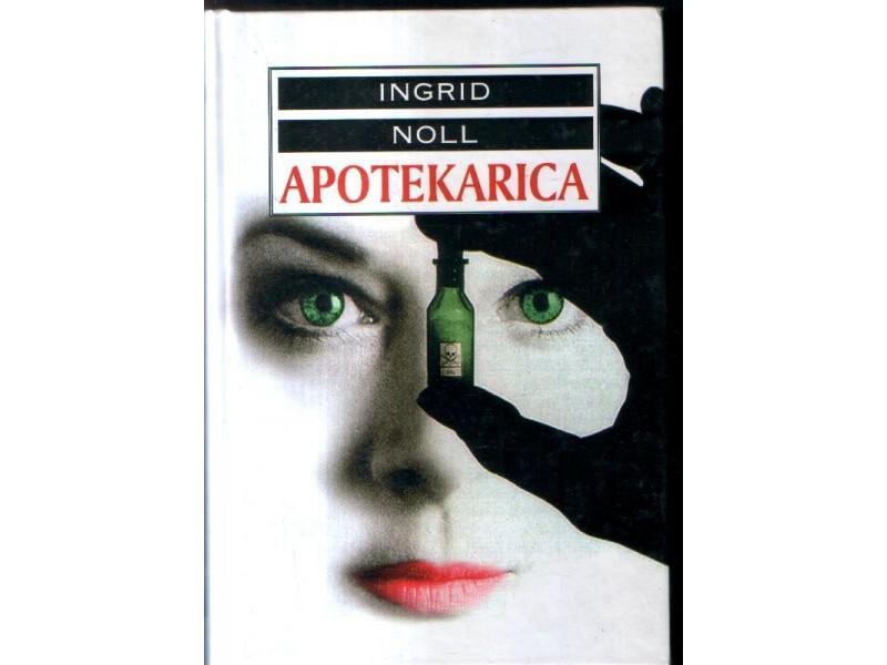 APOTEKARICA   -INGRID NOLL