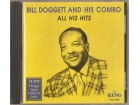 Bill Dogget & His Combo* ‎– All His Hits