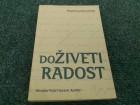 Doživeti radost - Miroslav Pujić ,Sara K. Asaftei
