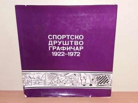 SPORTSKO DRUŠTVO GRAFIČAR 1922 - 1972