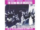 The Glenn Miller Orchestra* ‎– Live At The Meadowbrook