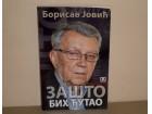 ZASTO BIH CUTAO - Borisav Jovic