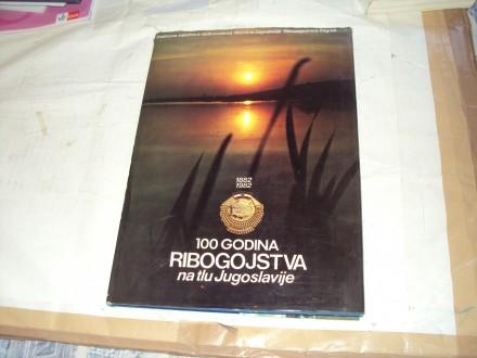 100 godina ribogojstva na tlu Jugoslavije