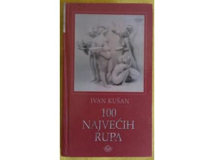 100 najvećih rupa  Ivan Kušan