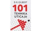 101 TEHNIKA UTICAJA - D. R. Gilbert