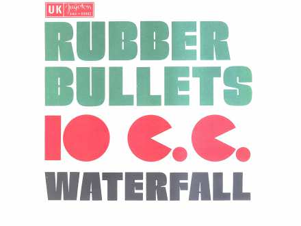 10cc - Rubber Bullets / Waterfall