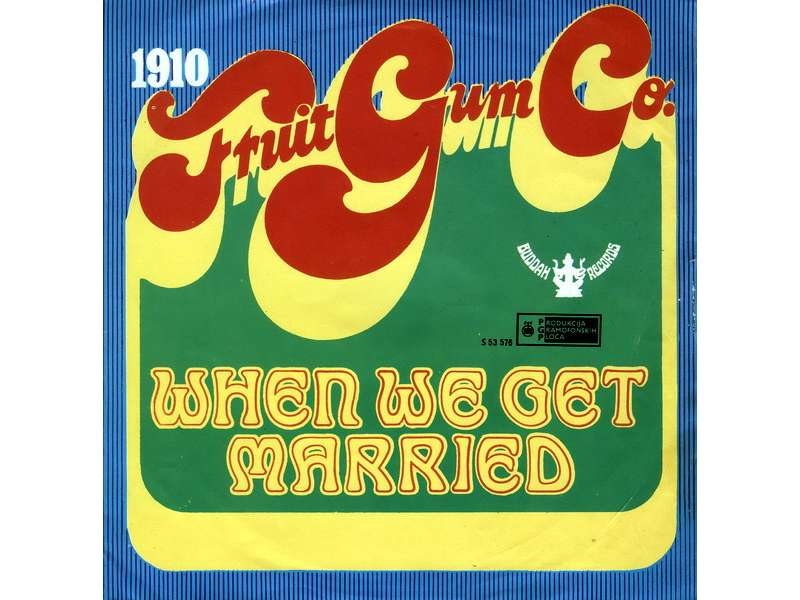 1910 Fruitgum Company - When We Get Married