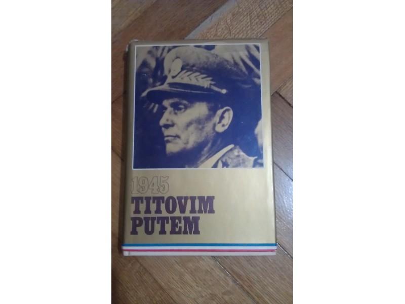 1945 TITOVIM PUTEM - Zvonko Štaubringer