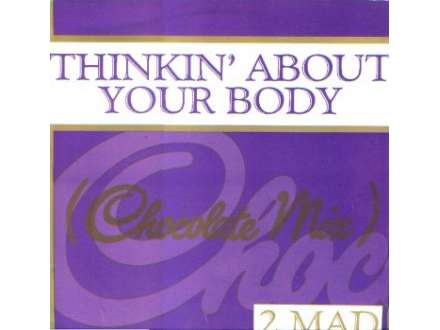 2-Mad - Thinkin` About Your Body