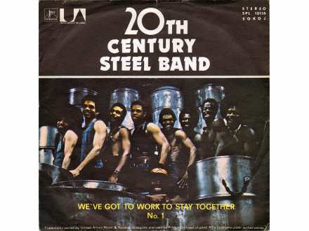 20th Century Steel Band - We`ve Got To Work To Stay Together