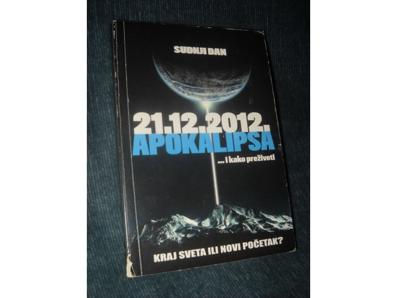 21.12.2012. Apokalipsa..I Kako Preziveti