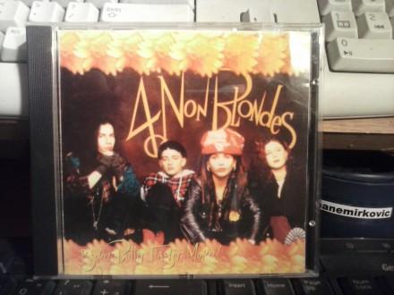 4 Non Blondes - Bigger, Better, Faster, More!