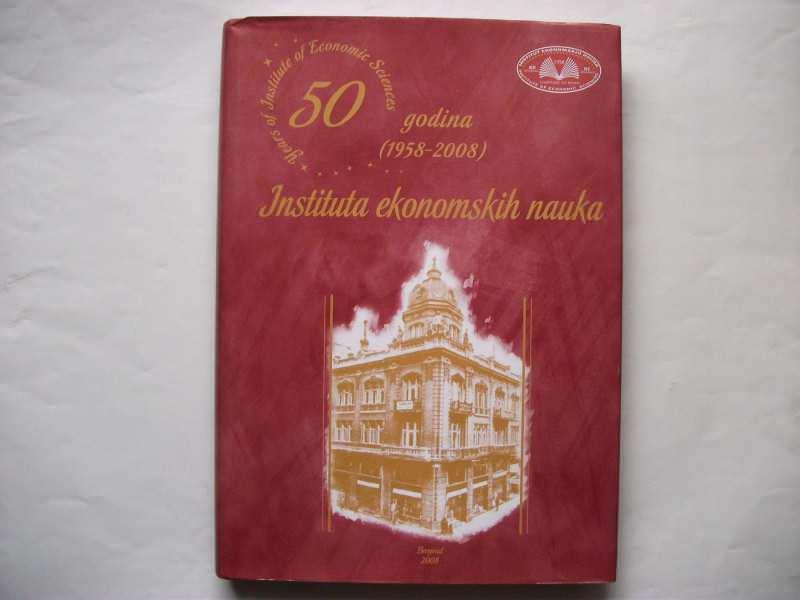 50 godina (1958-2008) INSTITUTA EKONOMSKIH NAUKA