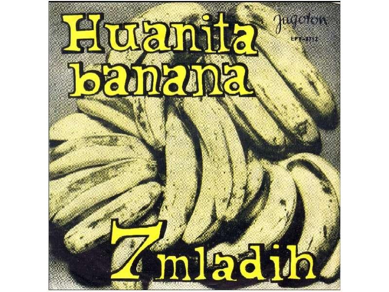 7 Mladih - Huanita Banana