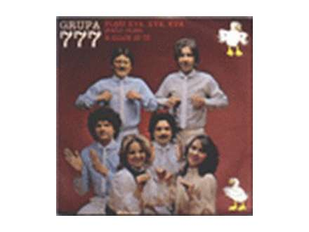 777 (4) - Pleši Kva, Kva, Kva (Pačji Ples) / A Gdje Si Ti