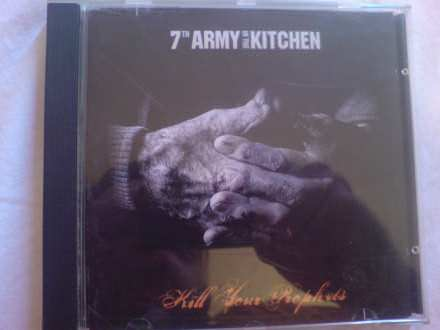 7th army in the Kitchen: Kill Your Prophets