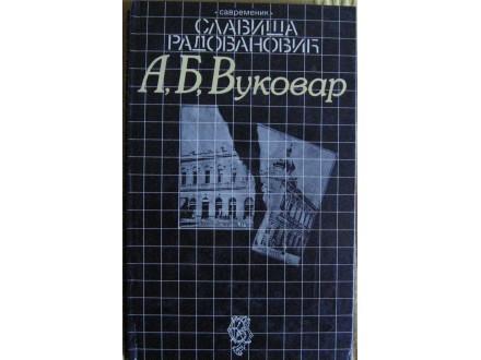 A, B, Vukovar  Slaviša Radovanović