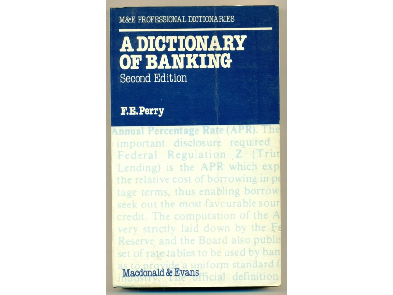 A DICTIONARY OF BANKING  F. E. Perry