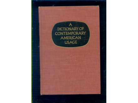 A DICTIONARY OF CONTEMORARY AMERICAN USAGE