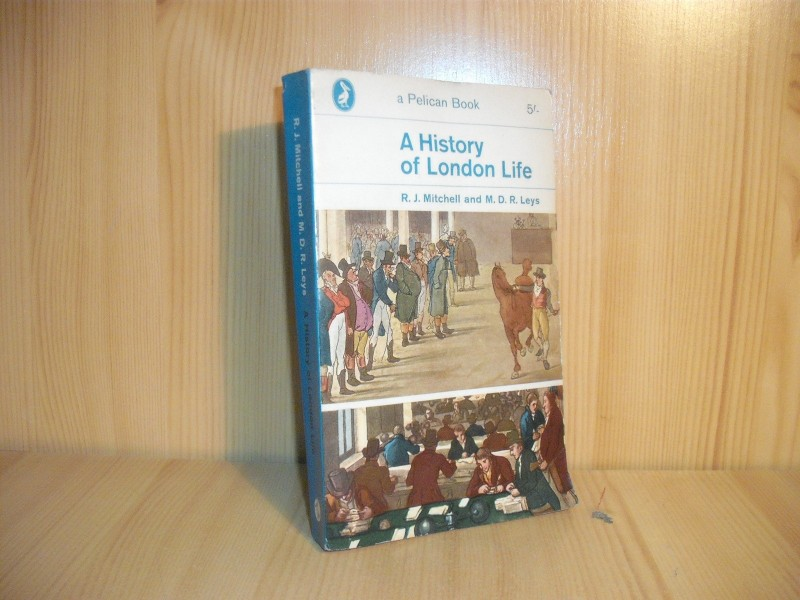 A History of London Life - Mitchell/Leys