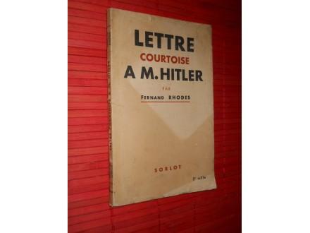A LETTRE COURTOISE A M. HITLER