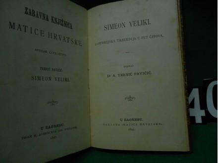 A.TRESIĆ PAVIČIĆ:SIMEON VELIKI-H.TRAGEDIJA 1897.
