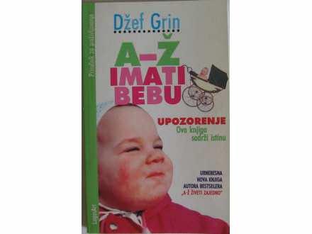 A-Z imati bebu  Dzef Grin